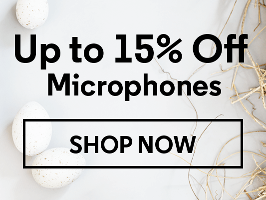 Up to 15% Off Microphones