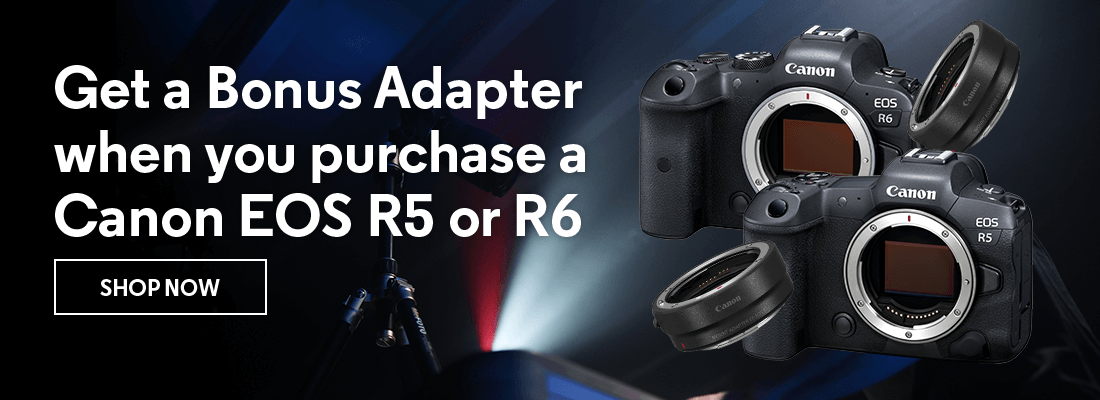 Get a Bonus Adapter when you purchase a Canon EOS R5 or R6