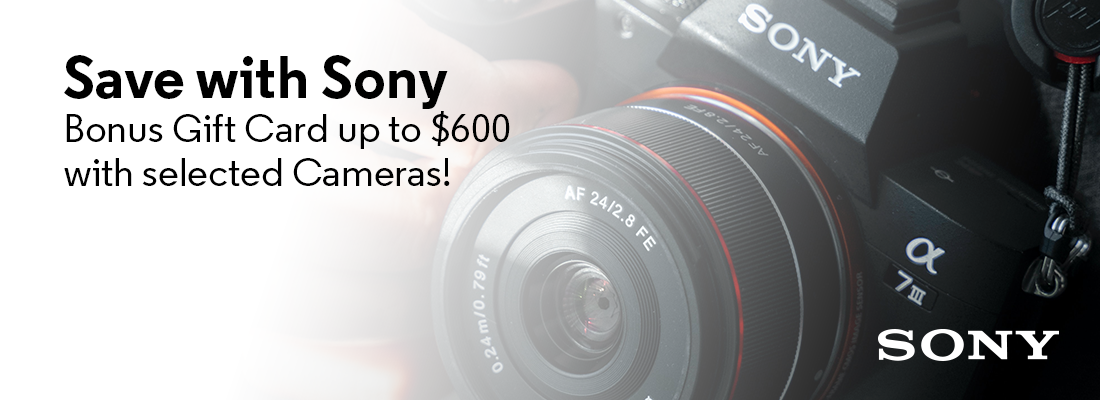 Save with Sony - Bonus Gift Card up to $600 with selected Cameras