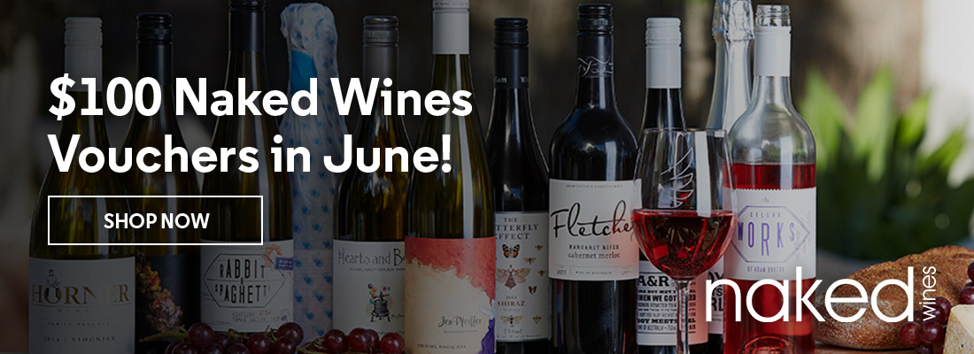 $100 Naked Wines Voucher in June!
